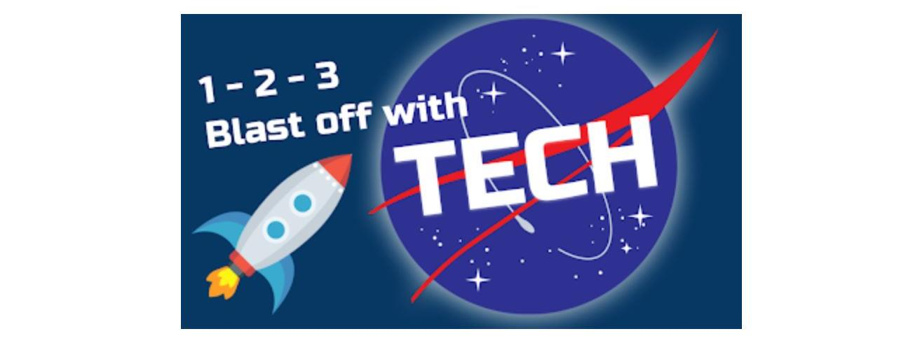 Blast Off With TECH!